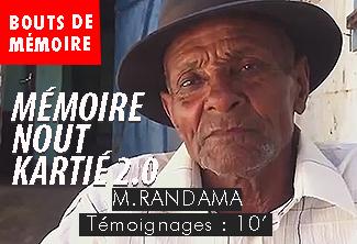 Temoignages-Memoire nout kartié-Monsieur RANDAMA-grandBois