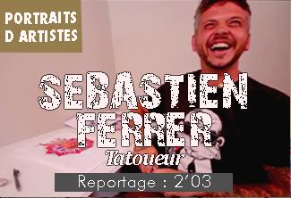Sébastien FERRER, tatoueur, même pas mal