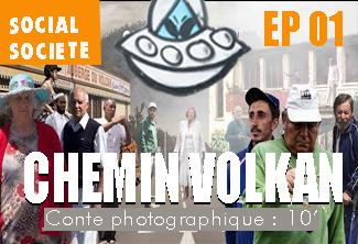 CHEMIN VOLKAN - Épisode 01