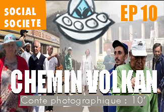 CHEMIN VOLKAN - Épisode 10
