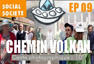 CHEMIN VOLKAN - Épisode 09