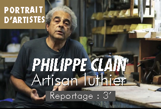 Philippe CLAIN : profession Artisan Luthier