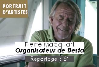Pierre MACQUART, Organisateur de fiesta